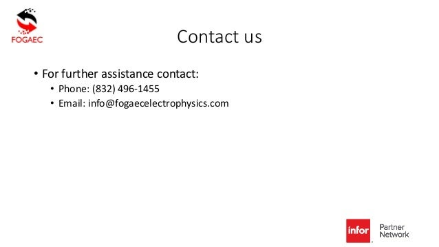 Contact us • For further assistance contact: • Phone: (832) 496-1455 • Email: info@fogaecelectrophysics.com