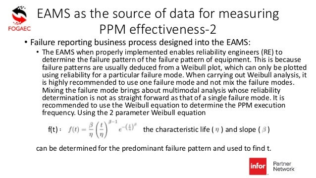 EAMS as the source of data for measuring PPM effectiveness-2 • Failure reporting business process designed into the EAMS: ...