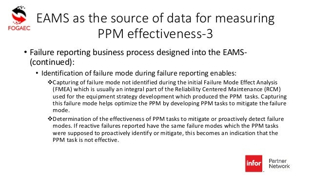 EAMS as the source of data for measuring PPM effectiveness-3 • Failure reporting business process designed into the EAMS- ...