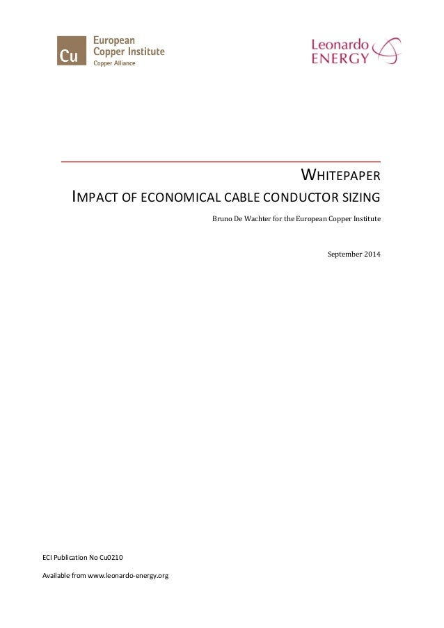WHITEPAPER IMPACT OF ECONOMICAL CABLE CONDUCTOR SIZING Bruno De Wachter for the European Copper Institute September 2014 E...
