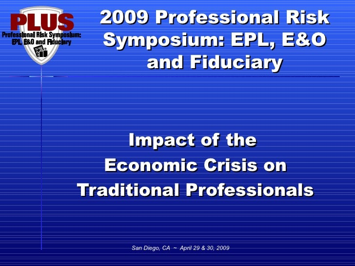 Impact of the  Economic Crisis on Traditional Professionals San Diego, CA  ~  April 29 & 30, 2009