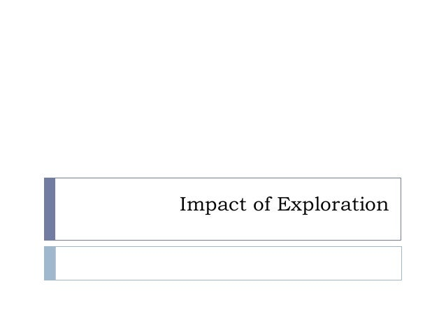 Impact of Exploration