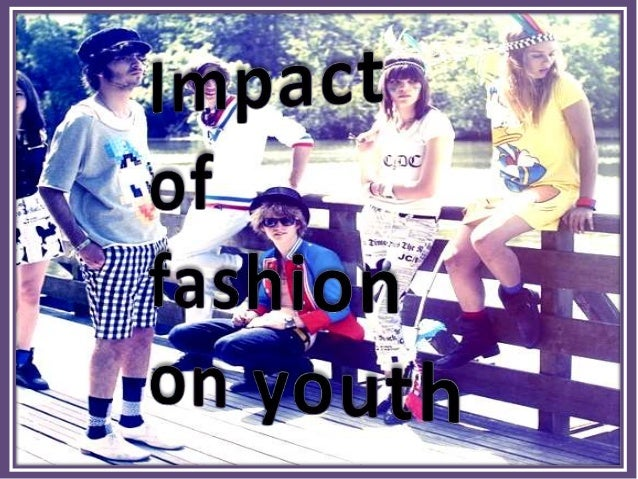 Influence of fashion on youngsters