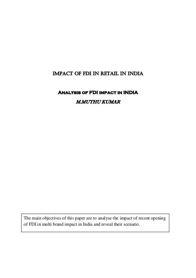 IMPACT OF FDI IN RETAIL IN INDIA                  Analysis of FDI impact in INDIA                            M.MUTHU KUMAR...