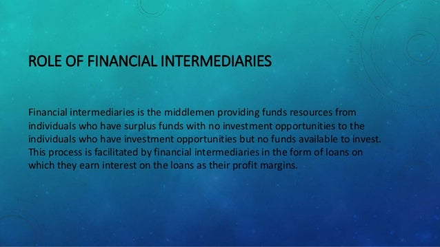 role of financial intermediaries essay Free sample role of financial intermediary : bread talk group  role of financial intermediary and  offered by financial intermediaries and their roles.