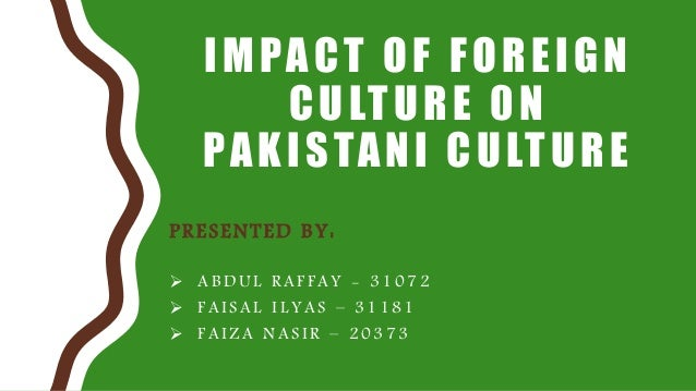 Effects of Westernization on the Culture of Pakistan