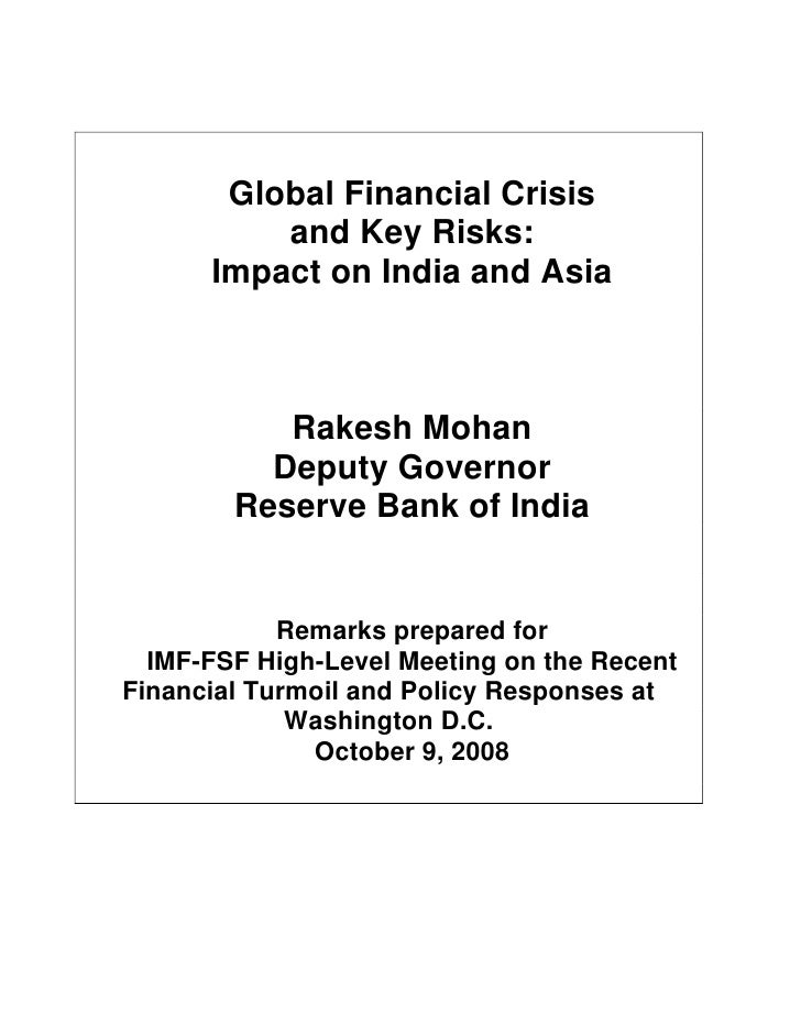 Global Financial Crisis           and Key Risks:       Impact on India and Asia               Rakesh Mohan           Deput...