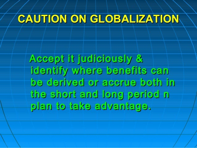 effect of globalization on market processes Its impact on economic transactions, processes, institutions,  the implications of the increasingly global nature of market transactions are many in a fundamental sense, it makes the distinction between  the discussion turns to the impact of globalization on domestic institutions several major influences are offered third, a dual.