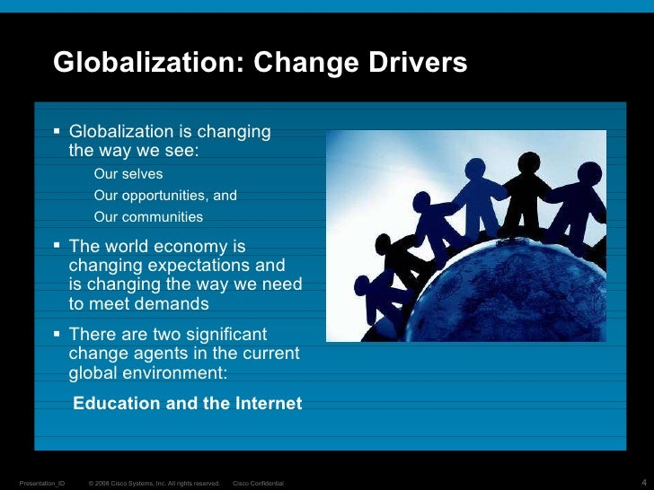 the impact of globalization on education Education is undergoing constant changes under the effects of globalisation the effects of globalisation on education bring rapid developments in technology and.