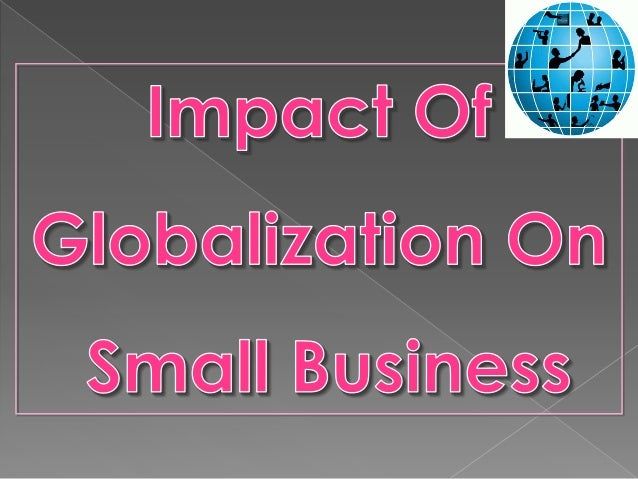 Impact of globalization on Small Scale Business