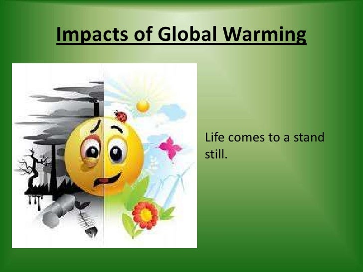global warming final final Global warming can be limited to 15°c by unprecedented  changes in the ways that we as the final users of energy go about our daily lives have knock-on.
