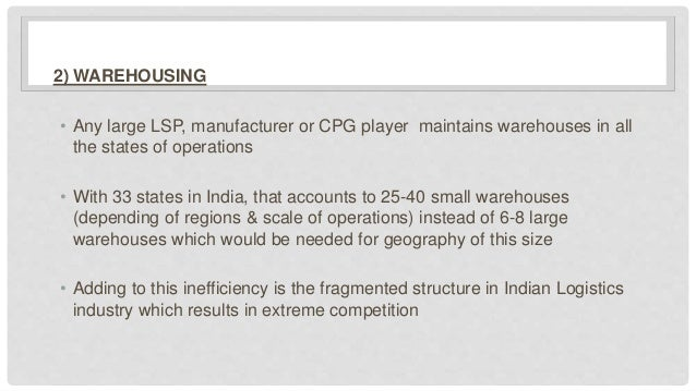 WAREHOUSING • Demand for warehousing is expected to grow at a CAGR of 18% in the next 4 years - thanks to the incoming inv...