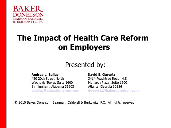 The Impact of Health Care Reform  on Employers Presented by: Andrea L. Bailey    David E. Gevertz 420 20th Street North   ...