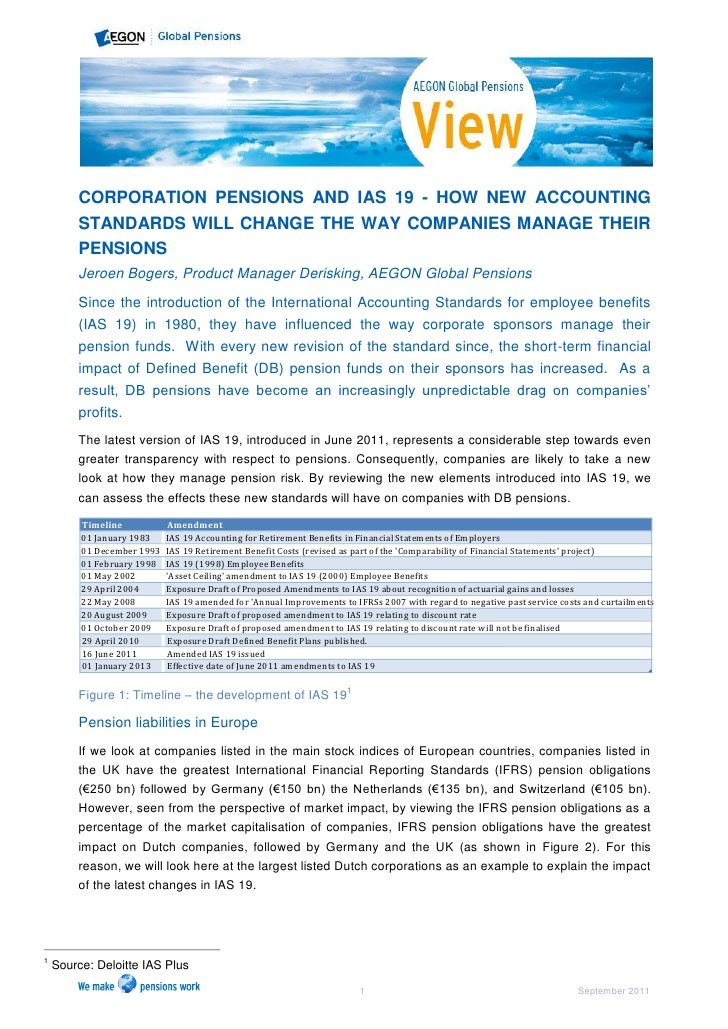 CORPORATION PENSIONS AND IAS 19 - HOW NEW ACCOUNTING        STANDARDS WILL CHANGE THE WAY COMPANIES MANAGE THEIR        PE...