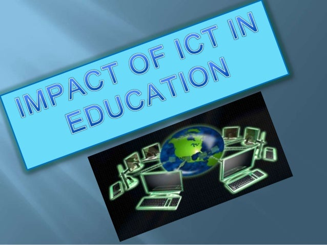 the impact of ict on education sectors 1 an ict role in key sectors of development of society standards in the field of ict lecture #1 subject: object: explain the main role of ict in society.