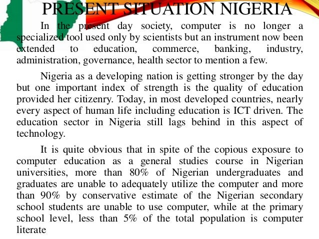 impact of ict on education in nigeria Have not had much impact ict, education introduction how e-teaching and e-learning can improve qualitative education in nigeria.