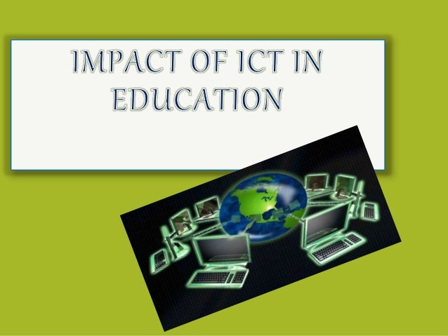 impact of ict on education in nigeria Ict and vision 20: 2020 by c p n awili school of engineering which will impact on the level of education and skill of potential practitioners nigeria must make ict education.