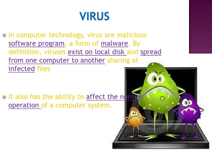 the influence of computer viruses Positive & negative effects of computers as computer technology continues to advance and new generations of machines grow faster and have greater capabilities.
