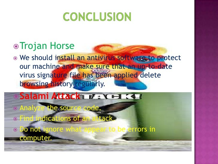 Presentation virus (salami attack and trojan horse).