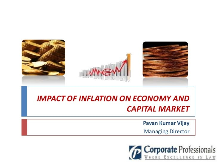 IMPACT OF INFLATION ON ECONOMY AND                     CAPITAL MARKET                        Pavan Kumar Vijay            ...