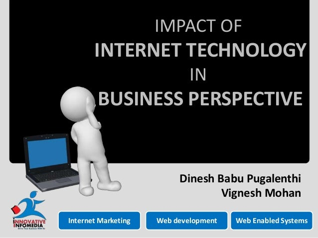 impact of internet n business For more than a century ibm has been dedicated to every client's success and to creating  share your story with business leaders and tech visionaries at the.