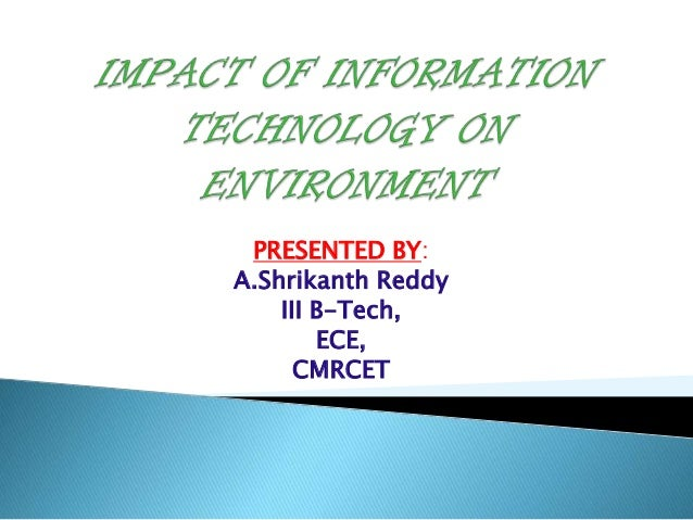 How does technology impact environment