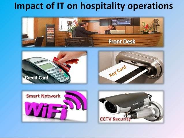 impact of technology on the hospitality industry Six technology trends revolutionising the hospitality industry  a profound impact upon the hospitality industry trip advisor has become one of the main sources of information for people.