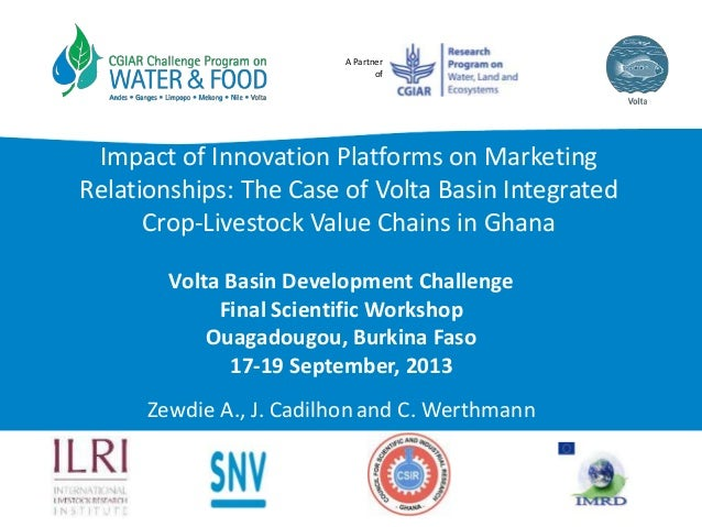 A Partner of Impact of Innovation Platforms on Marketing Relationships: The Case of Volta Basin Integrated Crop-Livestock ...