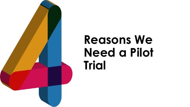 favoriot Reasons We Need a Pilot Trial