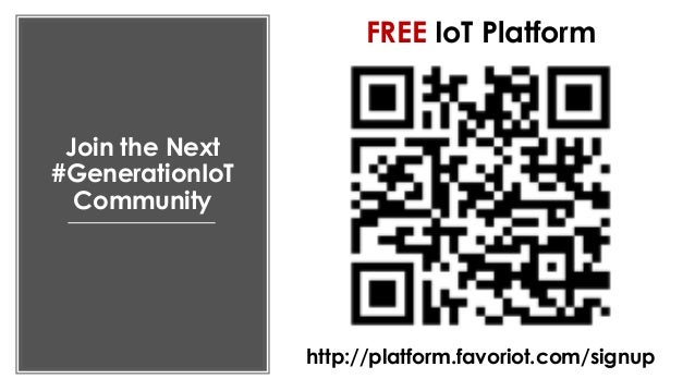 favoriot Join the Next #GenerationIoT Community http://platform.favoriot.com/signup FREE IoT Platform