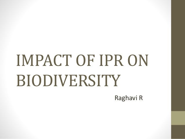 IMPACT OF IPR ON BIODIVERSITY Raghavi R