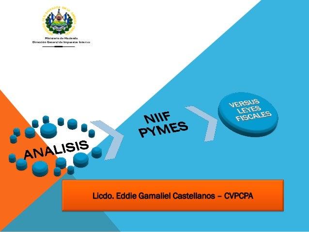 Ministerio de Hacienda Dirección General de Impuestos Internos Licdo. Eddie Gamaliel Castellanos – CVPCPA