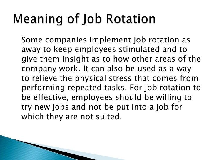 impact of job rotation on employees Productivity and job satisfaction for organizations because employees knew what is expected of them as they were also equipped with the information and tools to perform their jobs effectively it appeared to be a gap, concerning the study on the impact of training on employee performance.