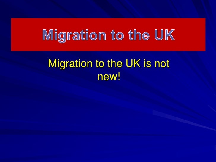 Migrationto the UK<br />Migration to the UK is not new!<br />
