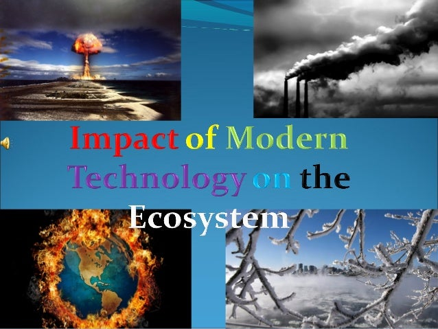 impact of technology on environment Full text full text is available as a scanned copy of the original print version get a printable copy (pdf file) of the complete article (817k), or click on a page image below to browse page by page.