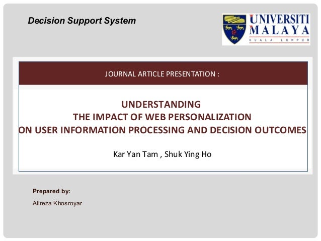 Decision Support System  JOURNAL ARTICLE PRESENTATION :  UNDERSTANDING THE IMPACT OF WEB PERSONALIZATION ON USER INFORMATI...