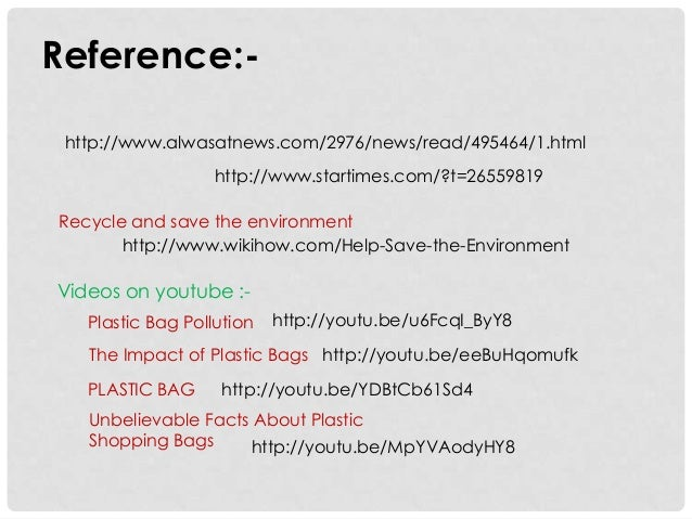 the environmental impact of polyethylene bags Reduce, reuse, recycle learn how reducing, reusing, and recycling can help you, your community, and the environment by saving money, energy, and natural resources recycling programs are managed at the state and local level—find information on recycling in your community.