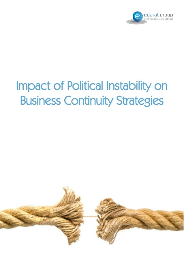 effect on political instability on a growing company 1 3 5 7 9 11 13 15 17 19 21 23 25 27 29 31 33 35 37 39 the international business literature presents an interesting intellectual puz-zle regarding the effect of political instability and political risk on foreign.
