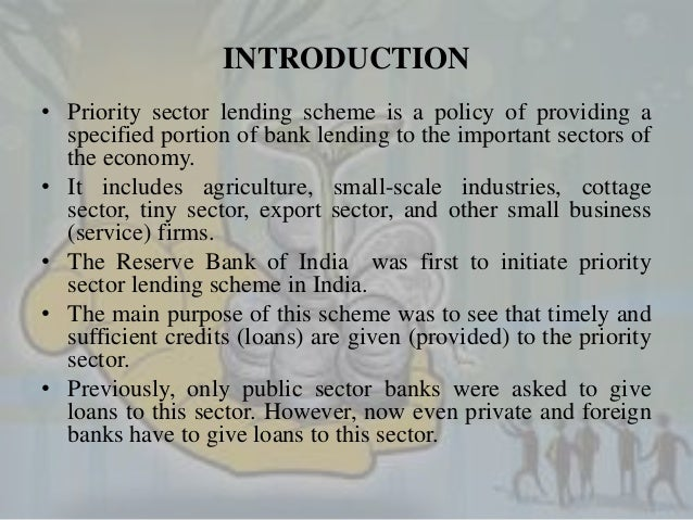essays on priority sector lending Efficiency on priority sector lending, an empirical exercise is being carried out by taking panel data for public sector banks in india from the period 2006-07 to 2015-16 in a multiple linear regression framework.