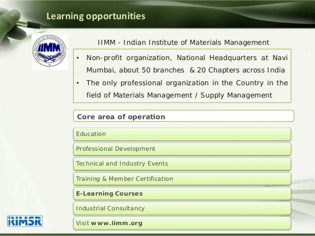 Learning opportunities • Non-profit organization, National Headquarters at Navi Mumbai, about 50 branches & 20 Chapters ac...