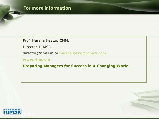 Prof. Harsha Kestur, CMM. Director, RIMSR director@rimsr.in or harsha.kestur@gmail.com www.rimsr.in Preparing Managers for...