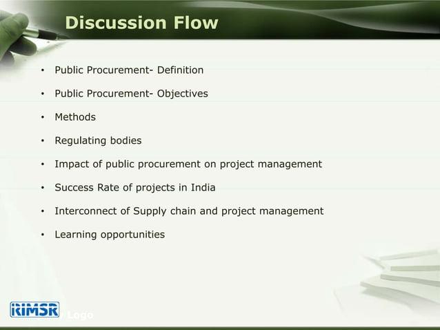 Company Logo Discussion Flow • Public Procurement- Definition • Public Procurement- Objectives • Methods • Regulating bodi...