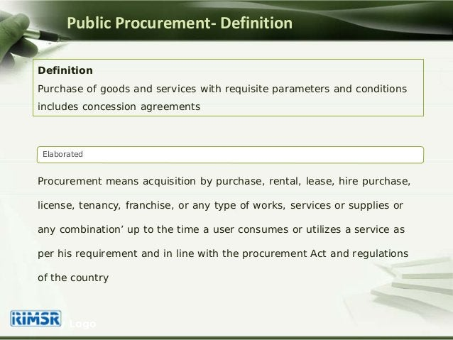 Definition Purchase of goods and services with requisite parameters and conditions includes concession agreements Public P...