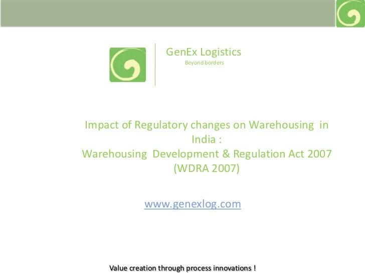 GenEx Logistics<br /> Beyond borders<br />Impact of Regulatory changes on Warehousing  in India : <br />Warehousing  Devel...