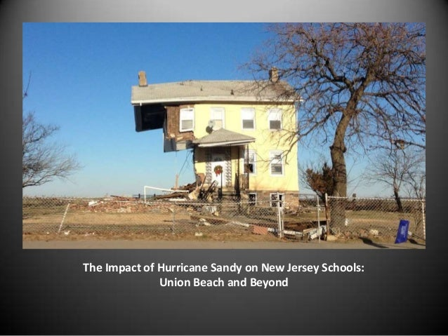 The Impact of Hurricane Sandy on New Jersey Schools:              Union Beach and Beyond