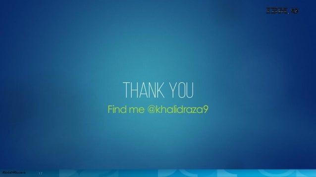 17#SocialHRSuccess Thank you Find me @khalidraza9