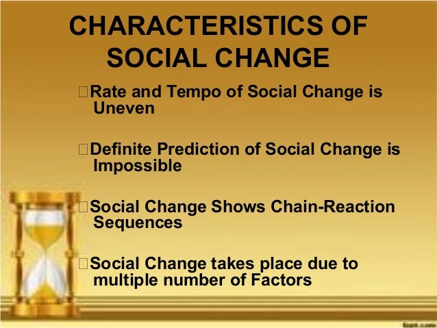 meaning and nature of social change 71 social control and the relativity of deviance previous next  organizations, and social change 65 end-of-chapter material  91 the nature and extent of .