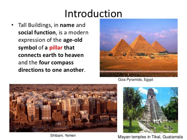 Introduction• Tall Buildings, in name and  social function, is a modern  expression of the age-old  symbol of a pillar tha...