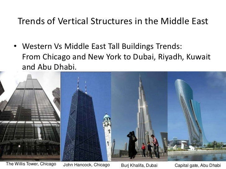 Trends and Future of Vertical      Structures in the Middle East• Tall buildings in the Middle East often carry a  connota...