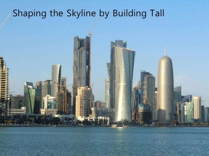 Conclusion• Tall buildings canhelp create awarenessof our lifestyles andpatterns ofconsumption negativeimpacts on theenvir...